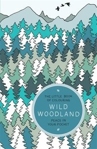 The Little Book of Colouring: Wild Woodland (häftad)