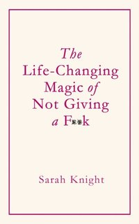 Life-Changing Magic of Not Giving a F**k (e-bok)