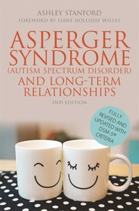 Asperger Syndrome (Autism Spectrum Disorder) and Long-Term Relationships (e-bok)