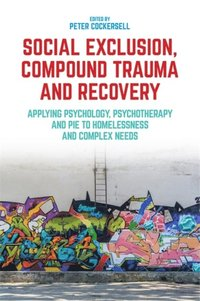Social Exclusion, Compound Trauma and Recovery (e-bok)