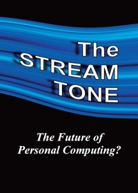 STREAM TONE: The Future of Personal Computing? (e-bok)