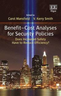 Benefit-Cost Analyses for Security Policies (inbunden)