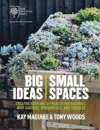 RHS Big Ideas, Small Spaces (inbunden)