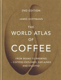World Atlas of Coffee (e-bok)