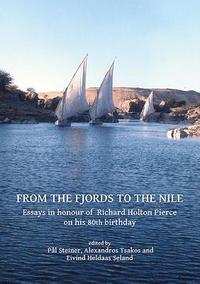 From the Fjords to the Nile: Essays in honour of Richard Holton Pierce on his 80th birthday (häftad)