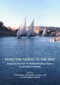 From the Fjords to the Nile: Essays in honour of Richard Holton Pierce on his 80th birthday (e-bok)