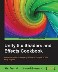Unity 5 x Shaders and Effects Cookbook av Alan Zucconi, Kenneth Lammers  (Häftad)