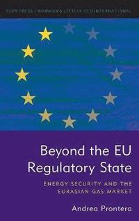 Beyond the EU Regulatory State (inbunden)