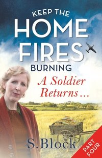 Keep the Home Fires Burning - Part Four (e-bok)