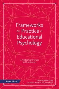 Frameworks for Practice in Educational Psychology, Second Edition (häftad)
