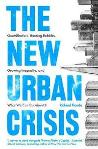 The New Urban Crisis (inbunden)