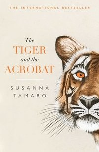 The Tiger and the Acrobat (häftad)