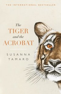 Tiger and the Acrobat (e-bok)