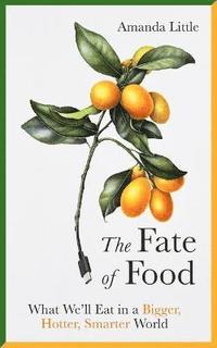 The Fate of Food (inbunden)