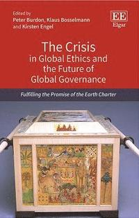 The Crisis in Global Ethics and the Future of Global Governance (inbunden)
