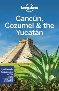 Lonely Planet Cancun, Cozumel &; the Yucatan (häftad)