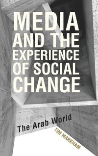 Media and the Experience of Social Change (inbunden)