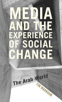 Media and the Experience of Social Change (häftad)