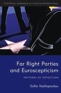 Far Right Parties and Euroscepticism (häftad)