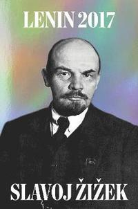 Lenin 2017: Remembering, Repeating, and Working Through (inbunden)