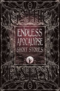 Endless Apocalypse Short Stories (inbunden)
