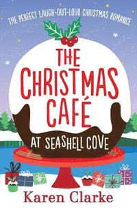 The Christmas Cafe at Seashell Cove (häftad)