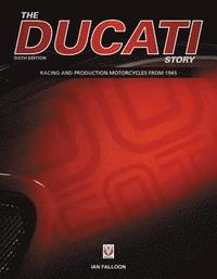 The Ducati Story - 6th Edition (inbunden)