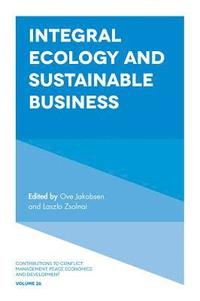 Integral Ecology and Sustainable Business (inbunden)