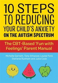 10 Steps to Reducing Your Child's Anxiety on the Autism Spectrum (häftad)