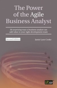 Power of the Agile Business Analyst, second edition (ljudbok)