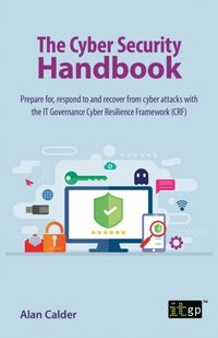 Cyber Security Handbook - Prepare for, respond to and recover from cyber attacks (e-bok)