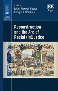 Reconstruction and the Arc of Racial (in)Justice (inbunden)