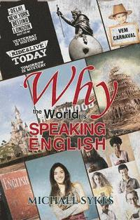 Why the World is Speaking English - (inbunden)