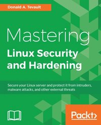 Mastering Linux Security and Hardening av Donald Tevault (E-bok)