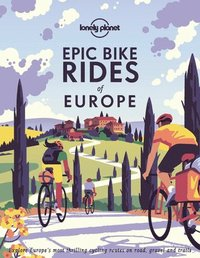 Epic Bike Rides of Europe (inbunden)