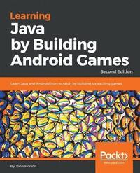 Learning Java by Building Android  Games (häftad)