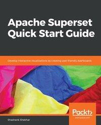 Apache Superset Quick Start Guide av Shashank Shekhar (E-bok)