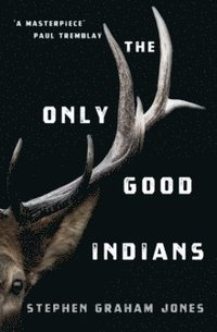 The Only Good Indians (häftad)