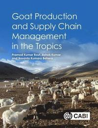 Goat Production and Supply Chain Management in the Tropics (inbunden)