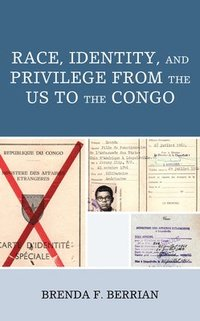 Race, Identity, and Privilege from the US to the Congo (inbunden)