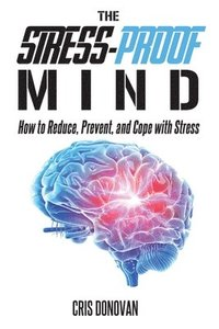The Stress-Proof Mind (häftad)