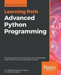 Advanced Python Programming av Dr Gabriele Lanaro, Quan Nguyen, Sakis  Kasampalis (Häftad)