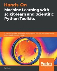 Hands-On Machine Learning with scikit-learn and Scientific Python Toolkits (häftad)