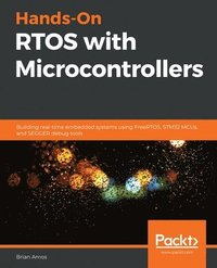 Hands-On RTOS with Microcontrollers (häftad)