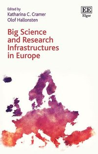 Big Science and Research Infrastructures in Europe (inbunden)