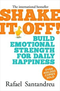 Shake It Off!: Build Emotional Strength for Daily Happiness (häftad)