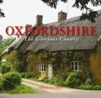 Oxfordshire the Glorious County (inbunden)