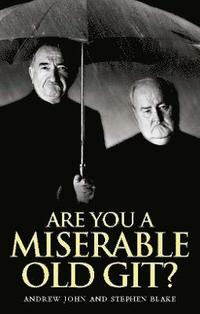Are You a Miserable Old Git? (inbunden)