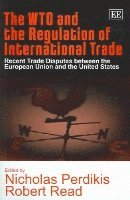 The WTO and the Regulation of International Trade (inbunden)