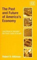The Past and Future of America's Economy (inbunden)